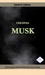 Colonia MUSK ( Agua Colonia)